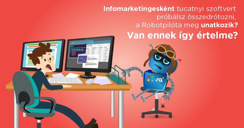 Infomarketingesként tucatnyi szoftvert próbálsz összedrótozni, a Robotpilóta meg unatkozik?